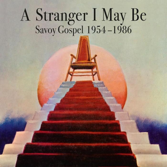 A Stranger I May Be (Savoy Gospel 1954-1966)