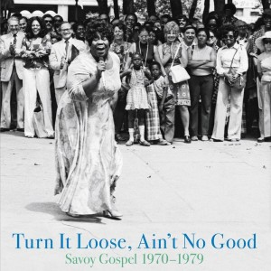 Turn It Loose, Ain't It Good (Savoy Gospel 1970-1979)