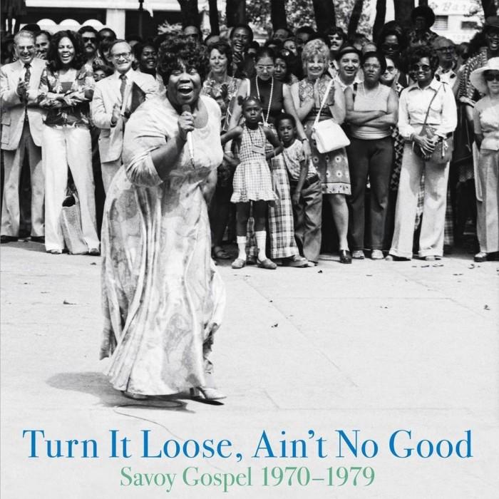 Turn It Loose, Ain't It Good (Savoy Gospel 1970-1979)