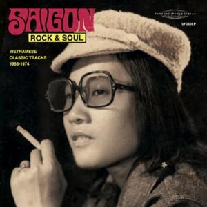 Saigon Rock & Soul : Vietnamese classic tracks 1968-1974
