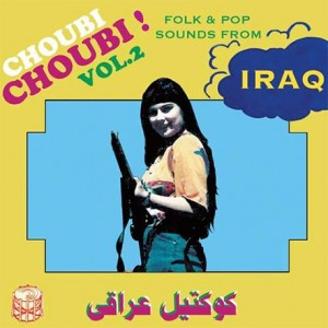 Choubi Choubi! Folk And Pop Songs From Iraq Vol. 2