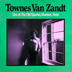Townes Van Zandt ‎– Live At The Old Quarter, Houston, Texas