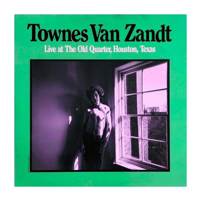 Townes Van Zandt – Live At The Old Quarter, Houston, Texas