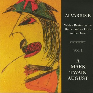With A Beaker On The Burner And An Otter In The Oven Vol. 2 A Mark Twain August