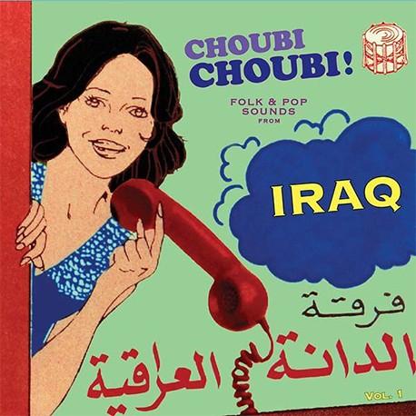 Choubi Choubi! Folk And Pop Sounds From Iraq Vol. 1