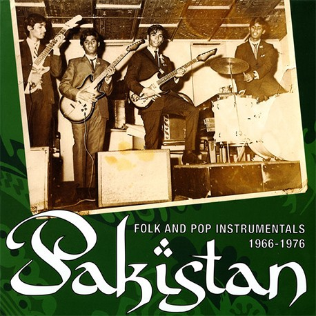 Pakistan (Folk And Pop Instrumentals 1966-1976)