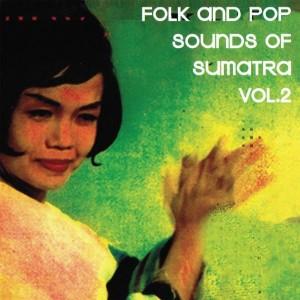 Folk And Pop Sounds Of Sumatra Vol.2