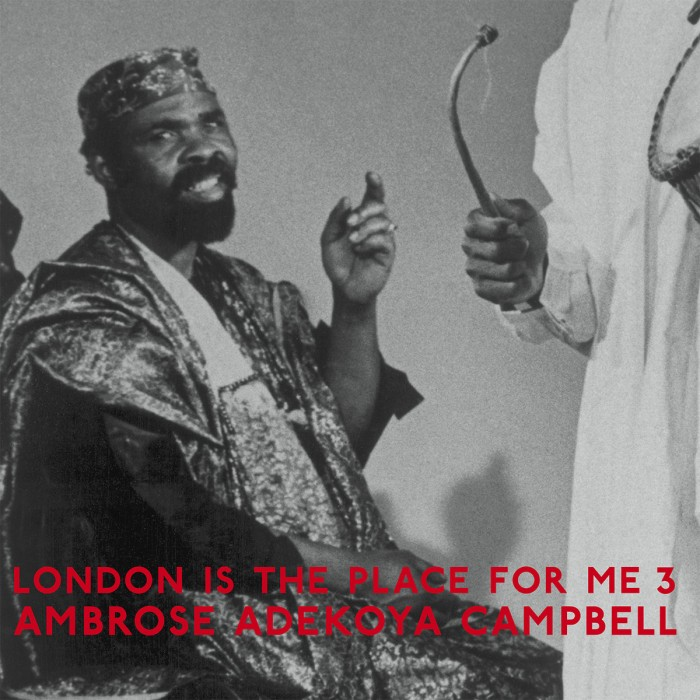 London Is The Place For Me 3 : Ambrose Adekoya Campbell