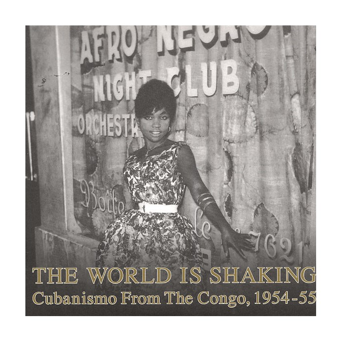 The World Is Shaking: Cubanismo From The Congo, 1954-55